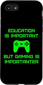 iPhone SE (2020) / 7 / 8 Education Is Important But Gaming Is Importanter Gamer Quote Case