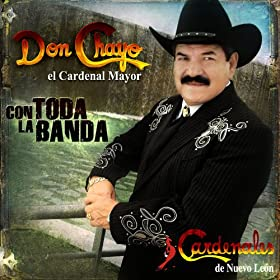 Amazon.com: Con Toda La Banda: Don Chayo El Cardenal Mayor: MP3
