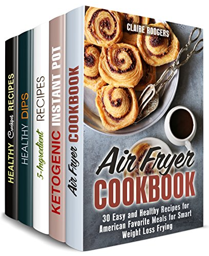 Low Carb Family Meals Box Set (5 in 1): Cook Yummy and Healthy Meals for Your Loved Ones with Airy Fryer, Crock Pot, Pressure Cooker and So Much More (Healthy Comfort Meals)