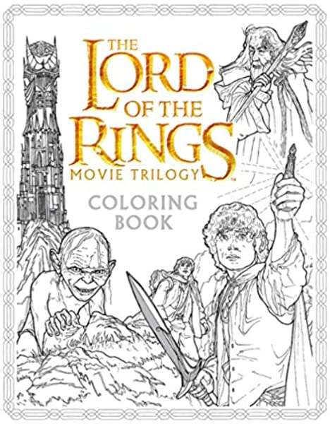 The Lord Of The Rings Movie Trilogy Coloring Book Warner Brothers Studio Tolkien J R R Caven Nicolette 9780062561480 Amazon Com Books