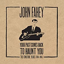 John Fahey: Your Past Comes Back to Haunt You: The Fonotone Years 1958-1965