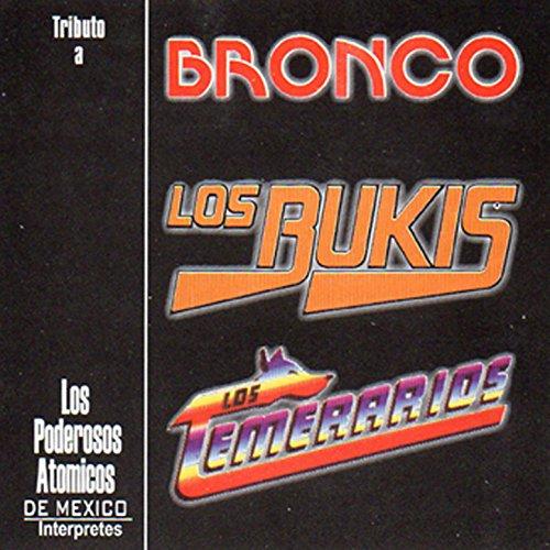 Tributo a Bronco, Los Bukis, Los Temerarios