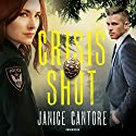 Crisis Shot: The Line of Duty, Book 1 Audiobook by Janice Cantore Narrated by Alice Anne English