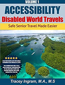 Accessibility - Disabled World Travels: Safe Senior Travel Made Easier by [Ingram, Tracey]