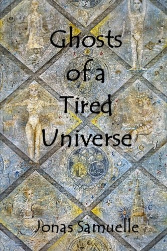 Ghosts of a Tired Universe pdf epub