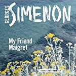My Friend Maigret: Inspector Maigret, Book 31 | Simenon Georges,Sian Reynolds - translator