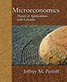 Microeconomics : Theory and Applications with Calculus Value Package (includes Study Guide for Microeconomics: Theory and Applications with Calculus), Perloff and Perloff, Jeffrey M., 0321535995