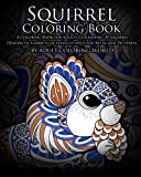 img - for Squirrel Coloring Book: A Coloring Book for Adults Containing 20 Squirrel Designs in a variety of styles to help you Relax and De-Stress (Animal Coloring Books) (Volume 17) book / textbook / text book