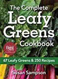 The Complete Leafy Greens Cookbook: 67 Leafy Greens and 250 Recipes
