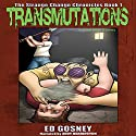 Transmutations: The Strange Change Chronicles, Book 1 Audiobook by Ed Gosney Narrated by Andy Harrington