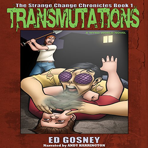 Transmutations: The Strange Change Chronicles, Book 1