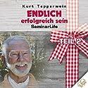 Endlich erfolgreich sein!: Teil 2 (Seminar Life) Hörbuch von Kurt Tepperwein Gesprochen von: Kurt Tepperwein