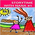 Storytime with Nana, Volume 1 | Hillary Hawkins, Nana