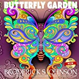 Butterfly Garden: Beautiful Butterflies and Flowers Patterns For Relaxation, Fun, and Stress Relief, Vol. 10