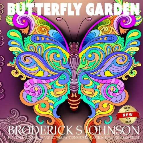 Butterfly Garden: Beautiful Butterflies and Flowers Patterns For Relaxation, Fun, and Stress Relief, Vol. 10 (Adult Coloring Books - Art Therapy for The Mind) (Volume 11) primary