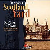 Der Tote im Tower (Die größten Fälle von Scotland Yard) | Paul Burghardt