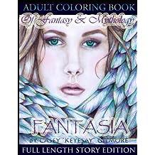 Fantasia Adult Coloring Book: Of Fantasy & Mythology- Full Length Story Edition