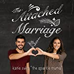 The Attached Marriage | Katie Zuko