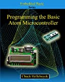 img - for Programming The Basic Atom Microcontroller: A Beginner's Guide To The World Of Digital Embedded Electronic Microcontrollers (Embedded Basic Series) book / textbook / text book