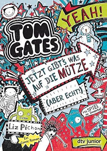 Tom Gates, Bd. 6: Jetzt gibt's was auf die Mütze (aber echt!): Ein Comic-Roman