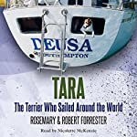 Tara: The Terrier Who Sailed Around the World | Rosemary Forrester,Robert Forrester