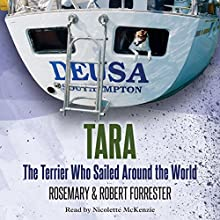 Tara: The Terrier Who Sailed Around the World Audiobook by Rosemary Forrester, Robert Forrester Narrated by Nicolette McKenzie
