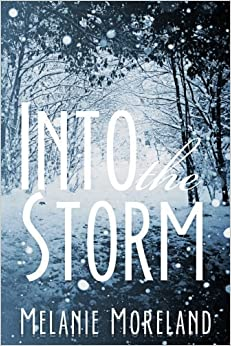 Book Into The Storm by Melanie Moreland (2013-11-20)