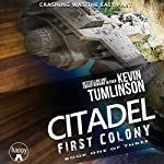 Citadel: First Colony: The Citadel Trilogy, Book 1 | Kevin Tumlinson