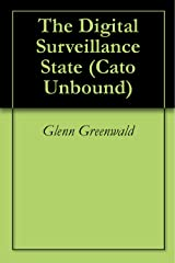 The Digital Surveillance State (Cato Unbound Book 82010) Kindle Edition