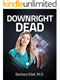 Downright Dead: A Medical Thriller (Dr. Annabel Tilson Novels Book 5)