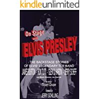 On Stage with Elvis Presley: The backstage stories of Elvis' legendary TCB Band - James Burton, Ron Tutt, Glen D. Hardin… book cover