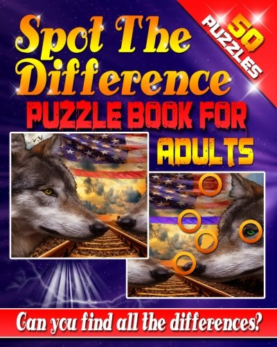 Spot the Difference Puzzle Book for Adults -: 50 Challenging Puzzles to get Your Observation Skills Tested! Are You up for the Challenge? Let Your ... the Difference: Across America (Volume 1)