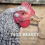True Beauty: A Little Birdy Book | Harris Tobias