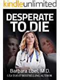 Desperate to Die: A Medical Thriller (Dr. Annabel Tilson Novels Book 3)
