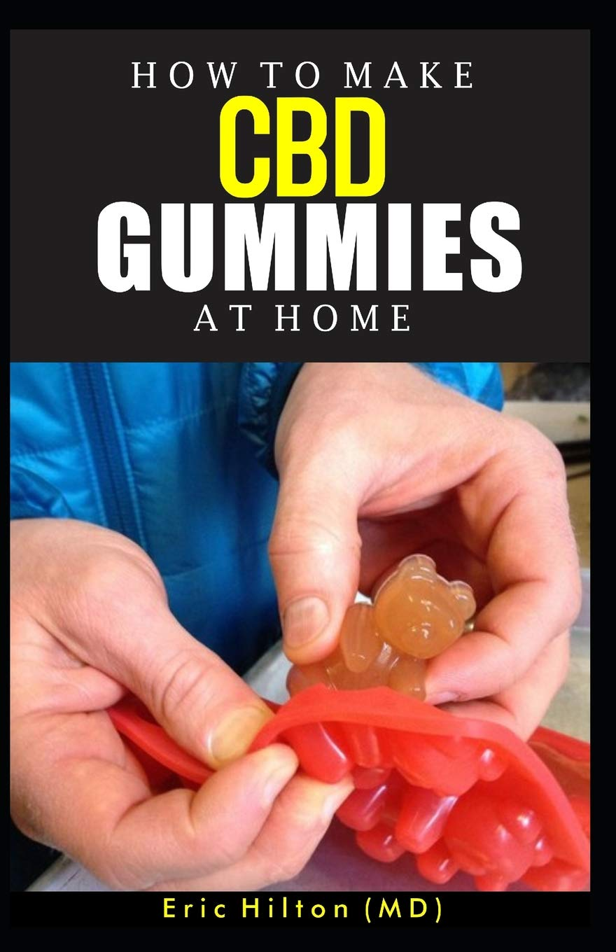 HOW TO MAKE CBD GUMMIES AT HOME: Your Perfect recipe to