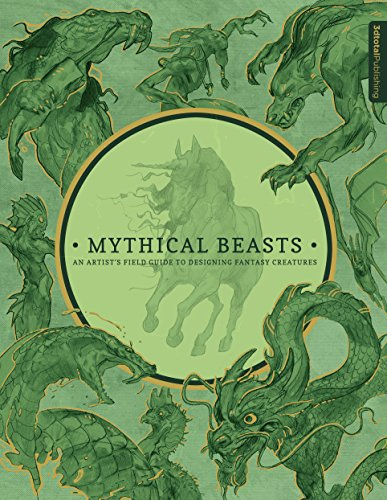 - Mythical Beasts: An Artist's Field Guide to Designing Fantasy Creatures