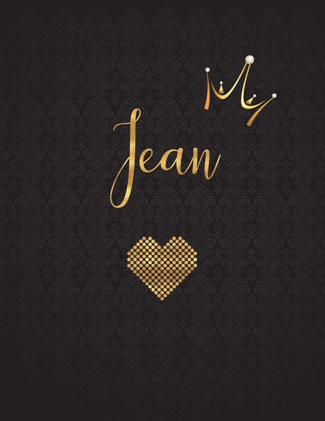 Jean: Personalized Black XL Journal with Gold Lettering, Girl Names/Initials 8.5x11, Journal Notebook with 110 Inspirational Quotes, Journals to Write In for Women (Notebooks and Journals) PDF ePub ebook