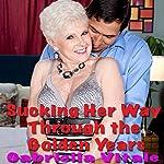 Sucking Her Way Through the Golden Years | Gabriella Vitale
