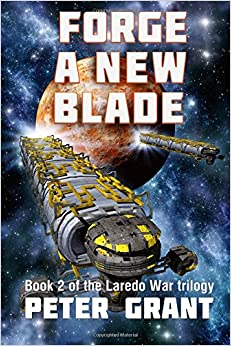 Forge a New Blade: Volume 2 (The Laredo War)
