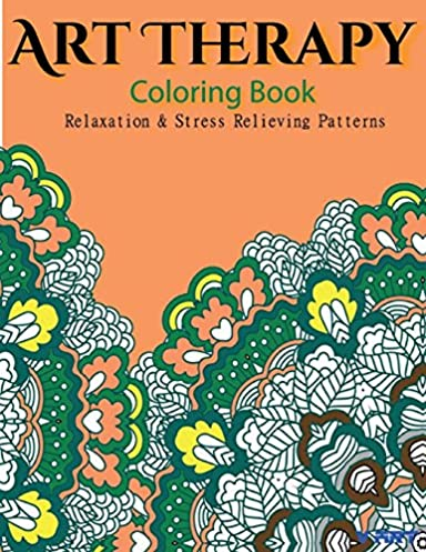 Art Therapy Coloring Book: Art Therapy Coloring Books for Adults : Stress Relieving Patterns (Volume 16)
