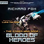 Blood of Heroes: The Ember War, Book 3 | Richard Fox