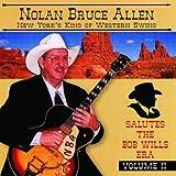 Nolan Bruce Allen - New York's King Of Western Swing Music Salutes The Bob Wills Era Vol II