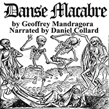 Danse Macabre Audiobook by Geoffrey Mandragora Narrated by Daniel Collard