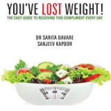 You've Lost Weight : The easy Guide to receiving this compliment every day