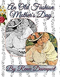 An Old Fashion Mother's Day: Grayscale Adult Coloring Book