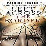 Left Across the Border | Patrice M. Foster