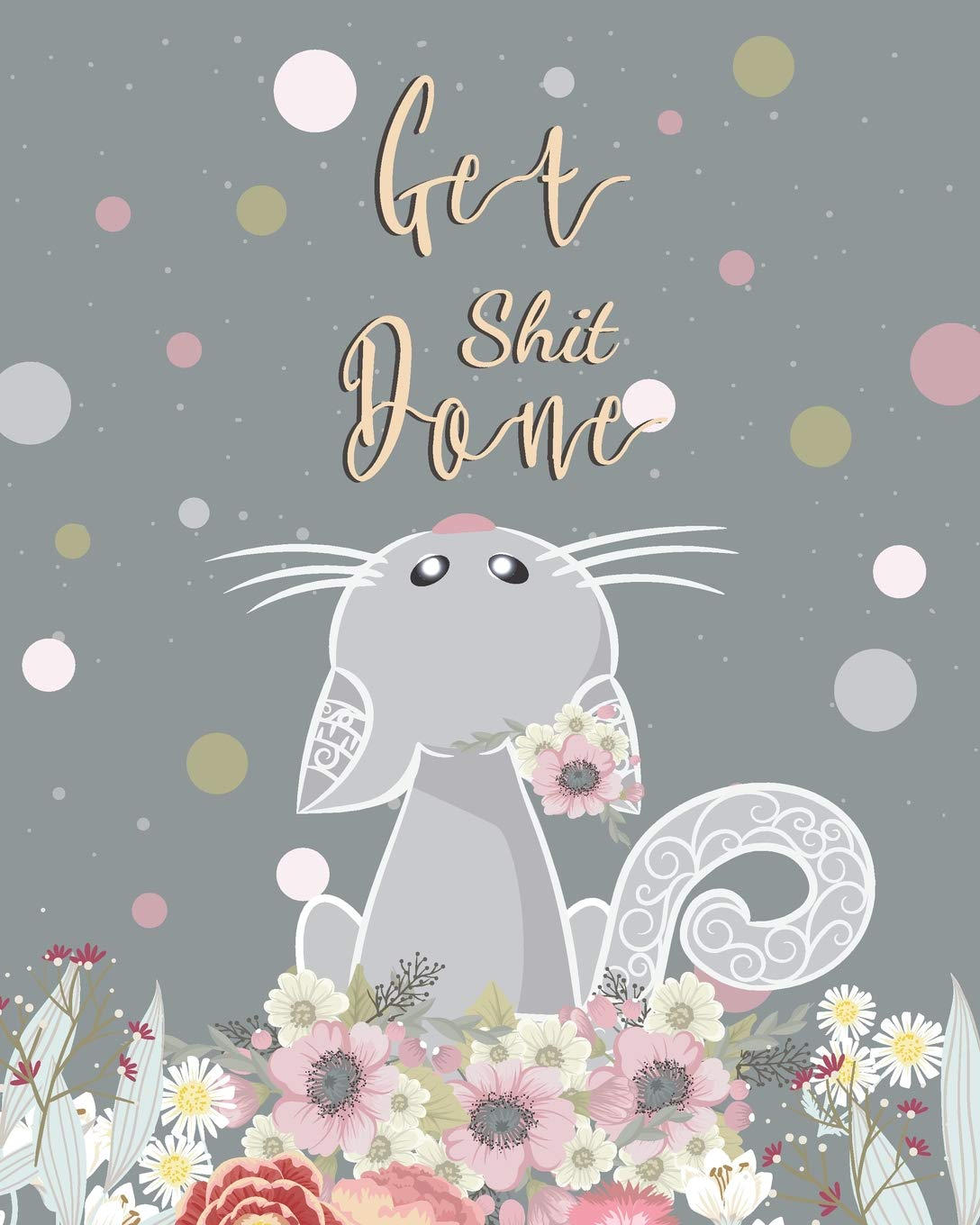 Get Shit Done: Cute Cat Blank Cover for 2019-2021 Monthly ...
