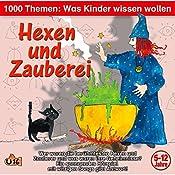 Hexenund Zauberei(1000 Themen - Was Kinder wissen wollen) | Angela Lenz