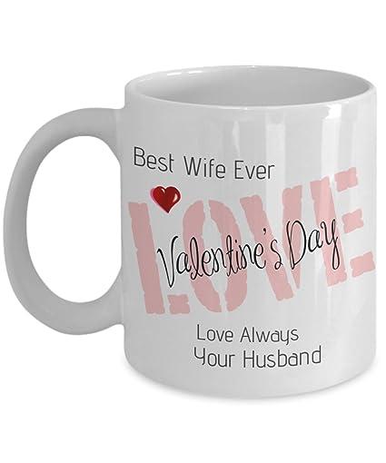 Amazon Com Valentine Gift Mug For Wife Best Wife Ever Mug Best Wife