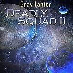 Deadly Squad II: Logan Ryvenbark's Saga, Book 4 | Grey Lanter
